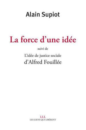La force d'une idée. Suivi de L'idée de justice sociale