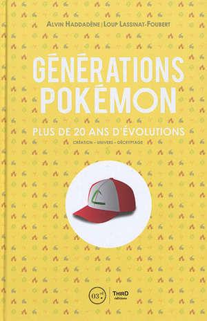 Générations Pokémon : plus de 20 ans d'évolutions : création, univers, décryptage