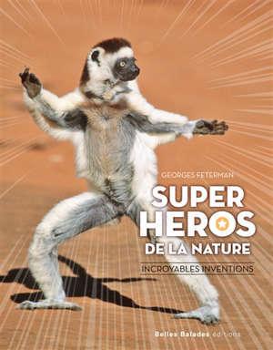 Super-héros de la nature : incroyables inventions