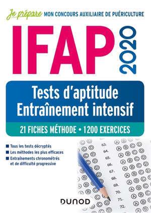 IFAP 2020 : tests d'aptitude, entraînement intensif : 21 fiches méthode, 1.200 exercices