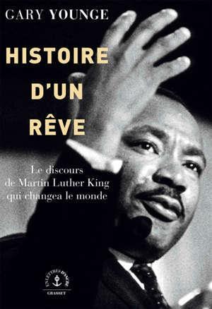 Histoire d'un rêve : le discours de Martin Luther King qui changea le monde