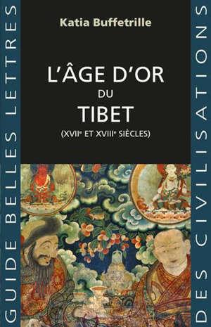 L'âge d'or du Tibet : XVIIe et XVIIIe siècles