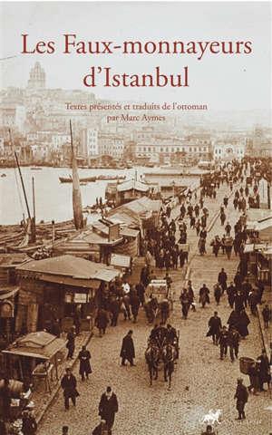 Les faux-monnayeurs d'Istanbul