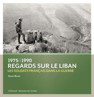 Regards sur le Liban, 1975-1990 : les soldats français dans la guerre