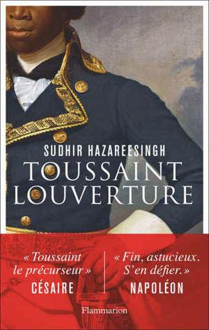 La vie légendaire de Toussaint Louverture