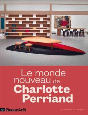 Charlotte Perriand, 1903-1999 : une créatrice dans le siècle : Le Corbusier, Léger, Picasso, Calder, Miro...