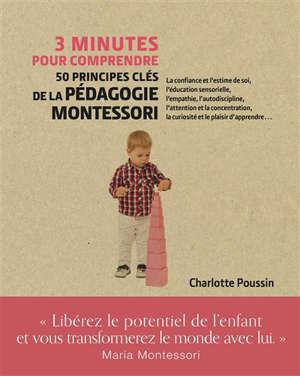 3 minutes pour comprendre 50 principes clés de la pédagogie Montessori