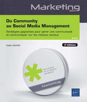 Du community au Social media management : stratégies gagnantes pour gérer une communauté et communiquer sur les réseaux sociaux