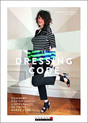 Le dressing code : comment porter (enfin) l'intégralité de votre garde-robe