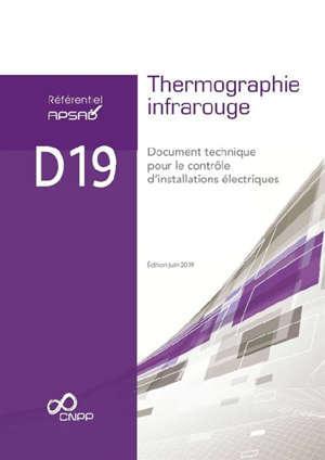 Référentiel APSAD D19 : thermographie infrarouge : document technique pour le contrôle d'installations électriques