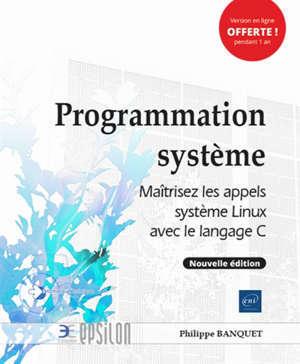 Programmation système : maîtrisez les appels système Linux avec le langage C