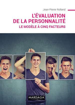 L'évaluation de la personnalité : le modèle à cinq facteurs
