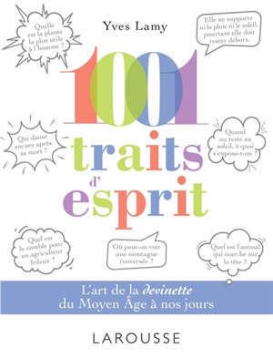 1.001 traits d'esprit : l'art de la devinette du Moyen Age à nos jours