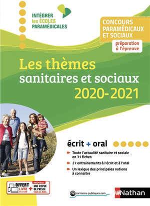 Les thèmes sanitaires et sociaux 2019-2020 : concours paramédicaux et sociaux : préparation à l'épreuve, écrit + oral