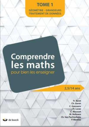 Comprendre les maths pour mieux les enseigner : de 2,5 à 14 ans. Volume 1, Géométrie, grandeurs, traitement de données