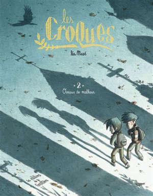 Les Croques. Volume 2, Oiseaux de malheur