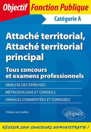 Attaché territorial, attaché principal territorial : tous concours et examens professionnels : catégorie A