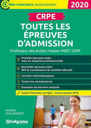 CRPE, toutes les épreuves d'admission : concours enseignant, master MEEF, ESPE, 2020 : sujets d'annales corrigés, inclus session 2019