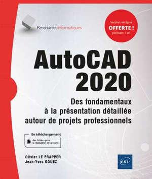 AutoCAD 2020 : des fondamentaux à la présentation détaillée autour de projets professionnels