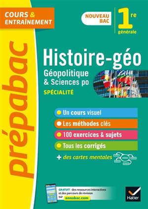 Histoire géo, géopolitique & sciences po : spécialité, 1re générale : nouveau bac