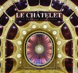 Le Châtelet : un théâtre pour Paris