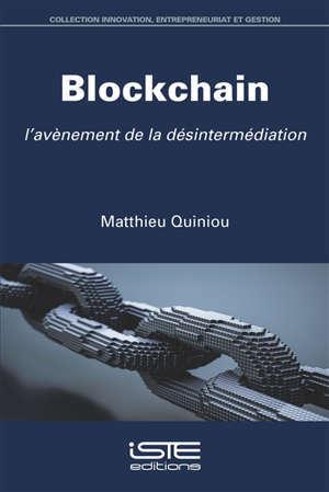Blockchain : l'avènement de la désintermédiation
