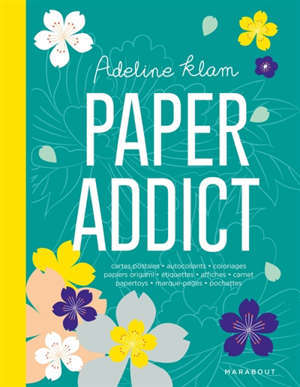 Paper addict : cartes postales, autocollants, coloriages, papiers origami : étiquettes, affiches, carnet, papertoys, marque-pages, pochettes