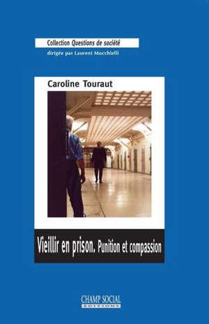 Vieillir en prison, punition et compassion