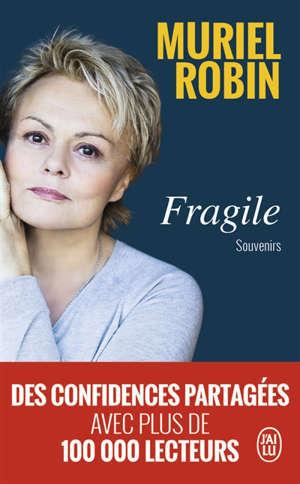 Fragile : souvenirs : récit