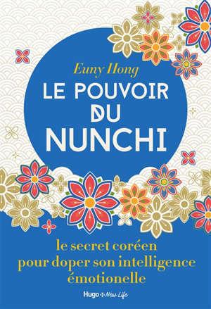 Le pouvoir du Nunchi : le secret coréen pour doper son intelligence émotionnelle