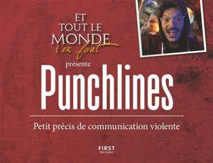 Et tout le monde s'en fout présente : punchlines : petit précis de communication violente
