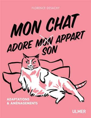 Mon chat adore son appart : adaptations & aménagements