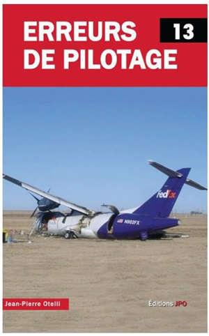 Erreurs de pilotage. Volume 13