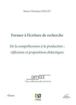 Former à l'écriture de recherche : de la compréhension à la production : réflexions et propositions didactiques