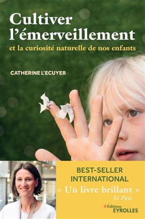 Cultiver l'émerveillement et la curiosité naturelle de nos enfants