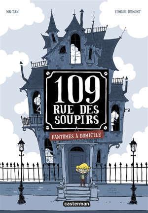 109, rue des Soupirs, Fantômes à domicile