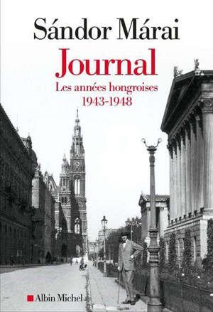 Journal, Les années hongroises : 1943-1948