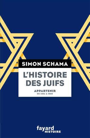 L'histoire des Juifs. Volume 2, Appartenir : de 1492 à 1900