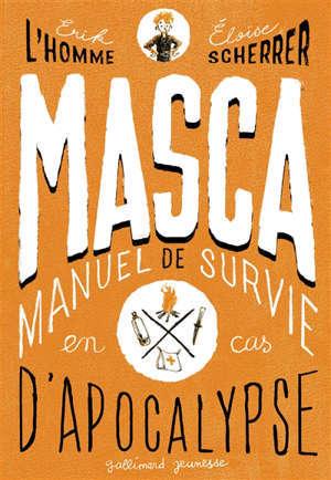 Masca : manuel de survie en cas d'apocalypse