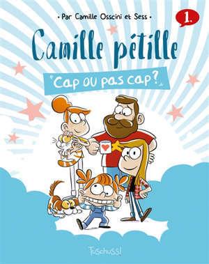 Camille pétille. Volume 1, Cap ou pas cap ?