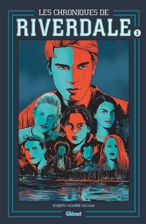 Les chroniques de Riverdale. Volume 1