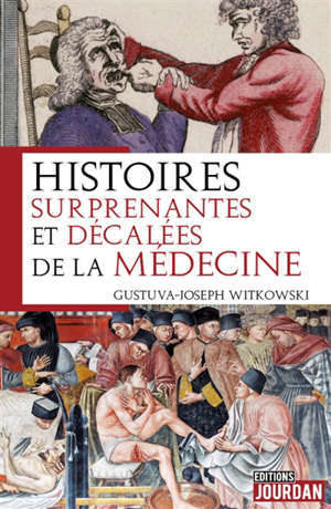 Histoires surprenantes et décalées de la médecine