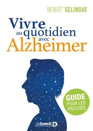 Vivre au quotidien avec Alzheimer : guide pour les proches