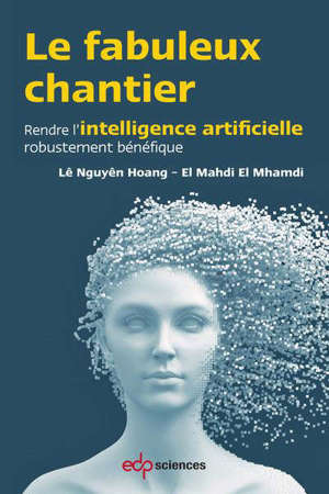Le fabuleux chantier : rendre l'intelligence artificielle robustement bénéfique