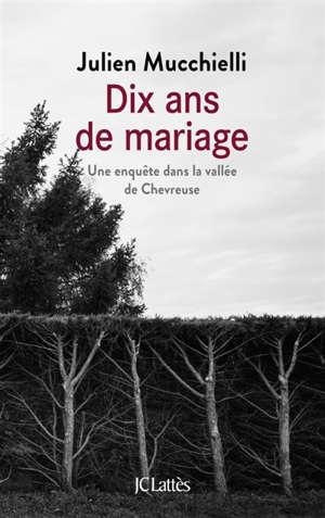 Dix ans de mariage : une enquête dans la vallée de Chevreuse