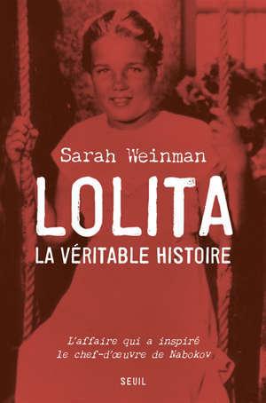 Lolita, la véritable histoire : l'affaire qui a inspiré le chef-d'oeuvre de Nabokov