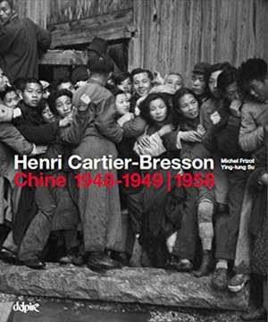 Henri Cartier-Bresson : Chine, 1948-1949, 1958