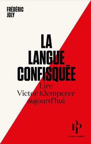 La langue confisquée : lire Victor Klemperer aujourd'hui