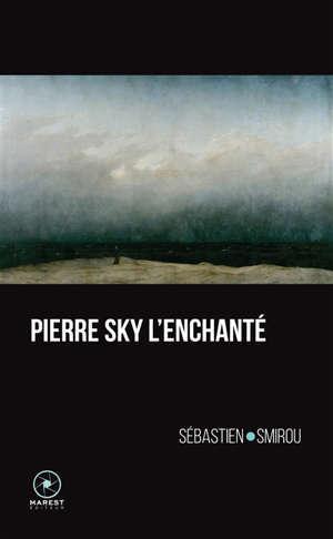 Pierre Sky l'enchanté