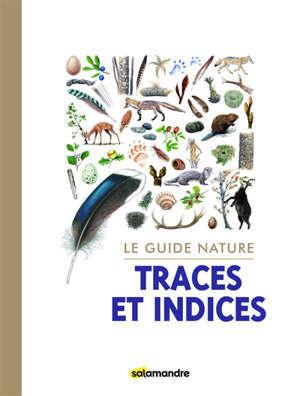 Traces et indices : le guide nature
